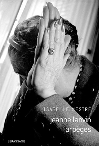 Jeanne Lanvin - Arpèges (LITTERATURE) (French Edition)