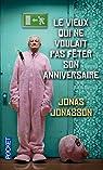 Le vieux qui ne voulait pas fêter son anniversaire par Jonasson
