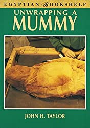 Unwrapping a Mummy: The Life, Death, and Embalming of Horemkenesi (Egyptian Bookshelf) by John H. Taylor (1995-01-01)