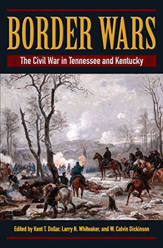 Border Wars: The Civil War in Tennessee and Kentucky (1865-dollar)