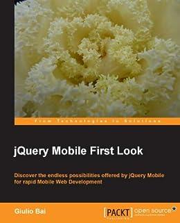jQuery Mobile First Look von [Bai, Giulio]