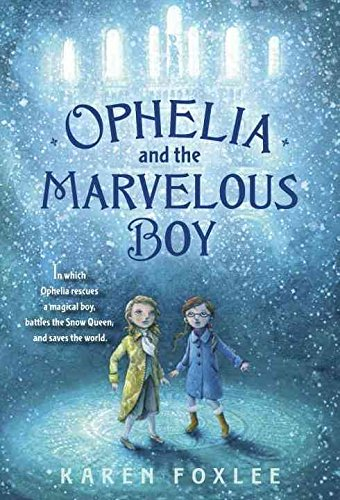 [(Ophelia and the Marvelous Boy)] [By (author) Karen Foxlee] published on (October, 2015)