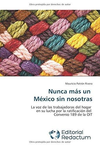 Nunca más un México sin nosotras: La voz de las trabajadoras del hogar en su lucha por la ratificación del Convenio 189 de la OIT