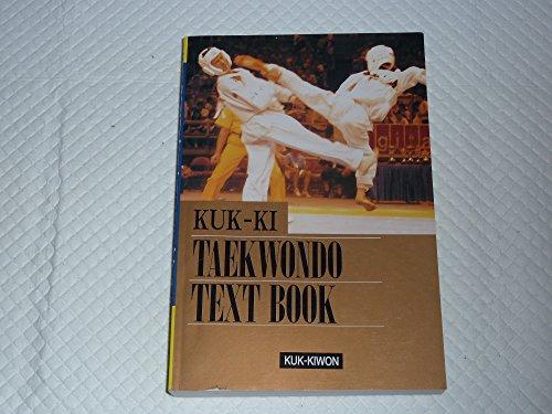 Kuk-Ki Taekwondo Text Book: Tae Kwon Do par Kuk-Kiwon