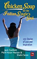 CHICKEN SOUP FOR THE INDIAN SINGLES SOUL