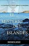 EL MISTERIO DEL ISLANDÉS: Un hombre, un gran amor, un  misterio