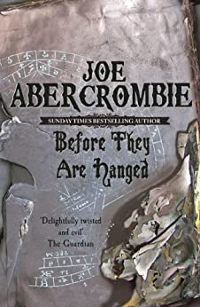 Before They Are Hanged: The First Law: Book Two par [Abercrombie, Joe]