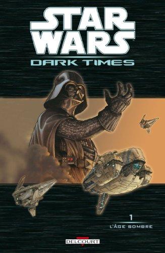Star Wars - Dark Times T01 : L'Âge sombre