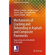 Mechanisms of Cracking and Debonding in Asphalt and Composite Pavements: State-of-the-Art of the RILEM TC 241-MCD (RILEM State-of-the-Art Reports)