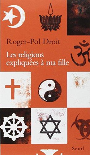 Les religions expliquées à ma fille par Roger-Pol Droit