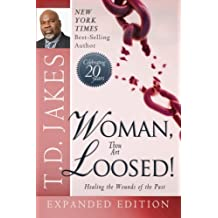 Woman Thou Art Loosed! 20th Anniversary Expanded Edition: Healing the Wounds of the Past