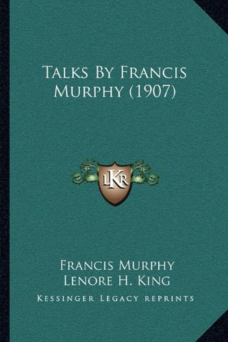 Talks by Francis Murphy (1907)