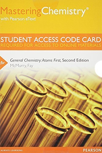 MasteringChemistry with Pearson eText -- Standalone Access Code Card -- for General Chemistry: Atoms First (2nd Edition) by John E. McMurry (2013-01-13)