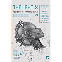 Thought X: Fictions and Hypotheticals (Science-Into-Fiction Book 6) (English Edition)