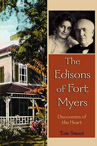 The Edisons of Fort Myers: Discoveries of the Heart (English Edition)
