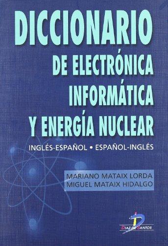 Diccionario de Electronica Informatica y Energia Nuclear por Mariano Mataix Lorda