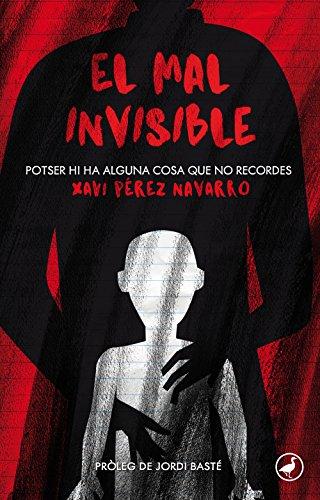 El mal invisible: Potser hi ha alguna cosa que no recordes ...