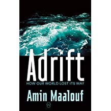 Adrift: How Our World Lost Its Way (English Edition)