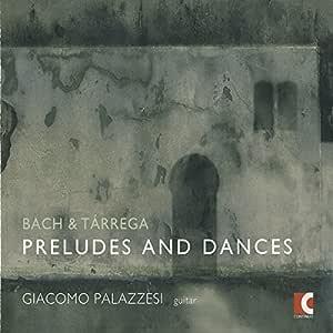 Bach & Tarrega: Preludes & Dances