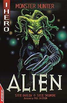 Steve Skidmore - Alien (EDGE: I HERO: Monster Hunter Book 1)