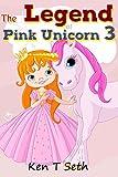 Kids Fantasy Books: 'The Legend of The Pink Unicorn 3' (Bedtime Stories for Kids, Unicorn dream book, Bedtime Stories for Kids)