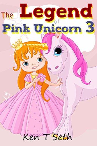 "Kids Fantasy Books: ""The Legend of The Pink Unicorn 3"" (Bedtime Stories for Kids, Unicorn dream book, Bedtime Stories for Kids)"