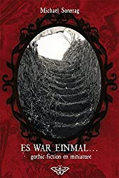 Es war einmal...: Gothic fiction en miniature (Edition Lepidoptera)