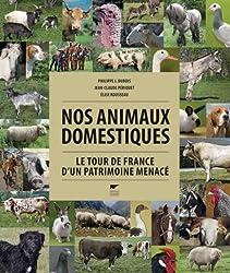 Nos animaux domestiques : Le tour de France d'un patrimoine menacé