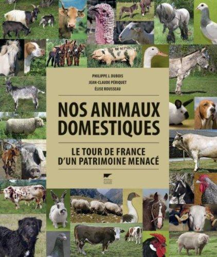 Nos animaux domestiques. Le tour de France d'un patrimoine menac