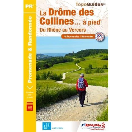 La Drôme des collines à pied : Du Rhône au Vercors