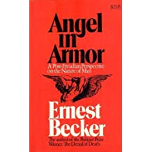Angel in Armour: Post Freudian Perspective on the Nature of Man by Ernest Becker (1975-06-04)