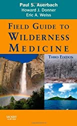 Field Guide to Wilderness Medicine, 3e by Paul S. Auerbach MD MS FACEP FAWM (2008-07-02)