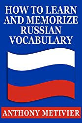 How to Learn and Memorize Russian Vocabulary ... Using a Memory Palace Specifically Designed for the Russian Language (Magnetic Memory Series) (English Edition)