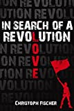 Front cover for the book In Search of A Revolution by Christoph Fischer
