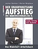 Der unaufhaltsame Aufstieg des Immobilienmaklers R.: Das Makeln21-Arbeitsbuch