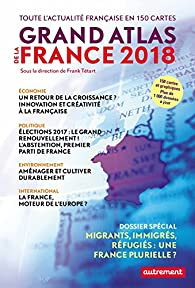 Grand Atlas de la France 2018 par Frank Tétart