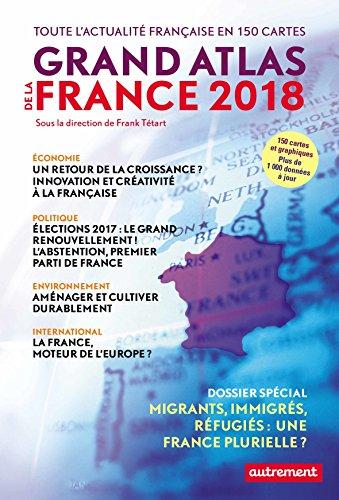 Grand atlas de la France : Toute l'actualité française en 150 cartes par Collectif
