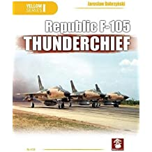 Republic F-105 Thunderchief 2018 (Yellow Series)