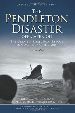The Pendleton Disaster Off Cape Cod:: The Greatest Small Boat Rescue in Coast Guard History
