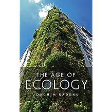 The Age of Ecology by Joachim Radkau (2014-04-14)