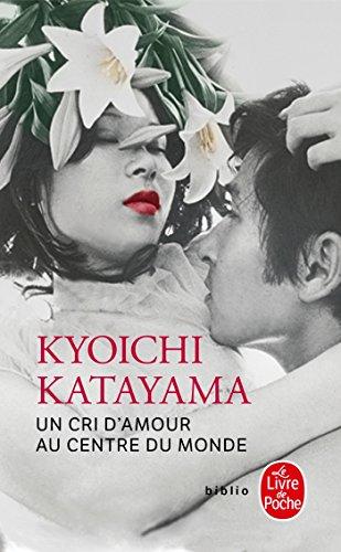 Un cri d'amour au centre du monde par Kyoichi Katayama