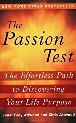 The Passion Test: The Effortless Path to Discovering Your Destiny by Janet Bray Attwood (2006-08-02)