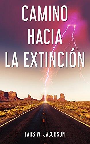 Camino hacia la extinción por Lars  W. Jacobson