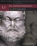 Sculptures antiques de Chiragan (Martres-Tolosane) Volume 1, Les portraits romains Tome 5, La Tétrarchie