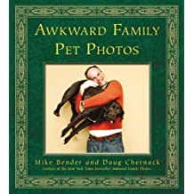 Awkward Family Pet Photos. by Mike Bender, Doug Chernack by Mike Bender (2011-10-01)