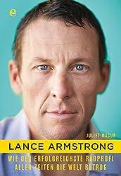 Lance Armstrong: Wie der erfolgreichste Radprofi aller Zeiten die Welt betrog