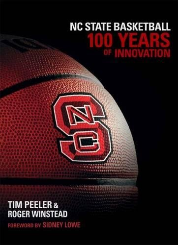 NC State Basketball: 100 Years of Innovation por Roger Winstead