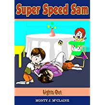 Lights Out (US): How To Prepare Your Child To Cope With The Life and Death Situations Arising From A Home Emergency. (Super Speed Sam Book 6)
