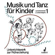 Musik und Tanz für Kinder, Tl.1, Erstes Unterrichtsjahr (Musik und Tanz für Kinder - Erstausgabe)