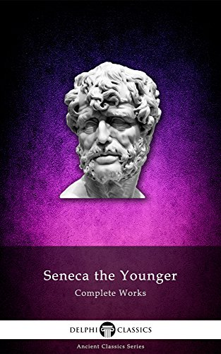 Complete Works of Seneca (Illustrated) (English Edition)